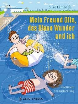 Mein Freund Otto, das Blaue Wunder und ich von Jung,  Barbara, Lambeck,  Silke