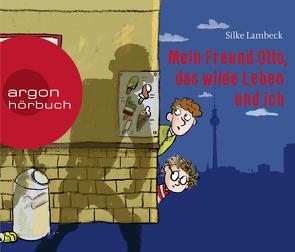Mein Freund Otto, das wilde Leben und ich von Fröhlich,  Andreas, Lambeck,  Silke