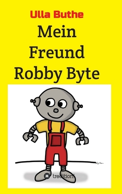 Mein Freund Robby Byte von Buthe,  Ulla, Weder,  Kay