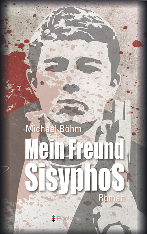 Mein Freund Sisyphos von Boehm,  Michael