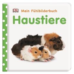 Mein Fühlbilderbuch. Haustiere von Jaekel,  Franziska