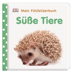 Mein Fühlbilderbuch. Süße Tiere von Jaekel,  Franziska
