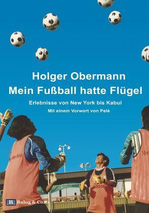 Mein Fußball hatte Flügel von Obermann,  Holger, Pele