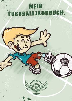 Mein Fußballjahrbuch von Kirst,  Dominik, Köhler,  Christoph