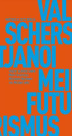 Mein Futurismus von Lentz,  Michael, Scherstjanoi,  Valeri