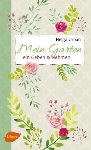 Mein Garten von Urban,  Helga