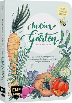 Mein Garten – Das illustrierte Gartenbuch von Winterhalter,  Raphaela