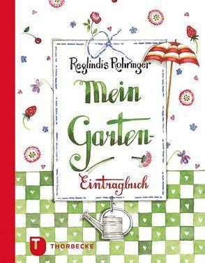 Mein Garten-Eintragbuch von Rohringer,  Reglindis