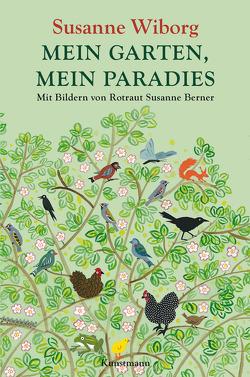Mein Garten, mein Paradies von Berner,  Rotraut Susanne, Wiborg,  Susanne