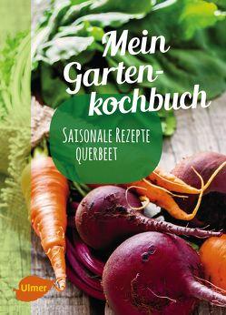 Mein Gartenkochbuch von Schmelzle,  Katrin