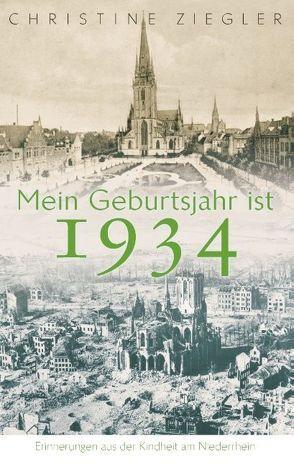 Mein Geburtsjahr ist 1934 von Ziegler,  Christine