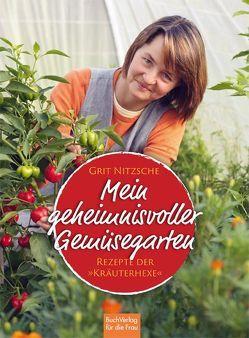 Mein geheimnisvoller Gemüsegarten von Nitzsche,  Grit