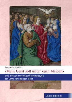"""""""Mein Geist soll unter euch bleiben"""" von Kilchör,  Benjamin"""