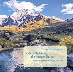 """""""Mein Geliebter, die riesigen Berge"""" von Ruppert,  Fidelis"""