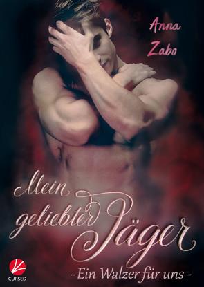 Mein geliebter Jäger – Ein Walzer für uns von Celar,  Ray, Zabo,  Anna