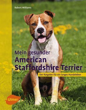 Mein gesunder American Staffordshire Terrier von Williams,  Robert