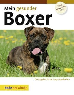 Mein gesunder Boxer von Ackerman,  Lowell