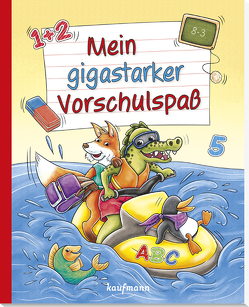 Mein gigastarker Vorschulspaß von Bougie,  Nadine, Lückel,  Kristin