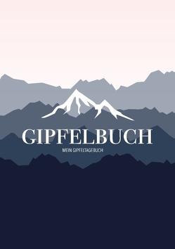 Mein Gipfeltagebuch – Das Gipfellogbuch und Gipfelbuch zum Selberschreiben – Mein Tagebuch zum Wandern, für Gebirge und Berge von Ganzzhoch,  Hinaus