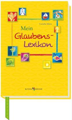 Mein Glaubens-Lexikon von Möres,  Cornelia
