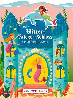 Mein Glitzer-Sticker-Schloss: Meerjungfrauen von Leintz,  Laura, Teichmann,  Meike