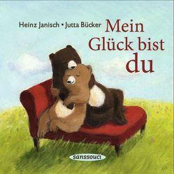 Mein Glück bist du von Bücker,  Jutta, Janisch,  Heinz