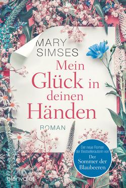 Mein Glück in deinen Händen von Müller,  Carolin, Simses,  Mary
