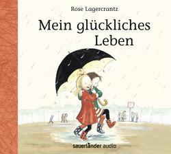 Mein glückliches Leben von Kutsch,  Angelika, Lagercrantz,  Rose, Steier,  Ulrich, Teichmüller,  Ilka