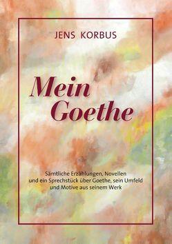 Mein Goethe von Korbus,  Jens