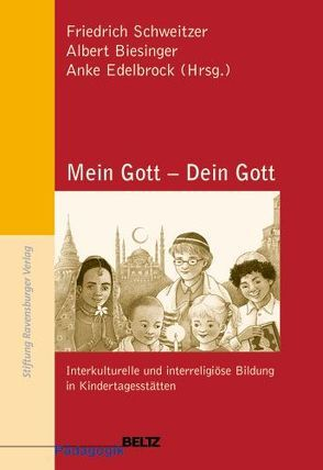 Mein Gott – Dein Gott von Biesinger,  Albert, Edelbrock,  Anke, Schweitzer,  Friedrich