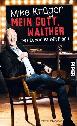 Mein Gott, Walther von Hoheneder,  Till, Krüger,  Mike
