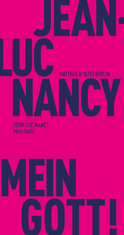 Mein Gott! von Nancy,  Jean-Luc, Sagert,  Dietrich
