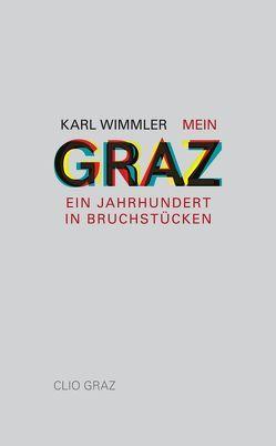 Mein Graz von Wimmler,  Karl