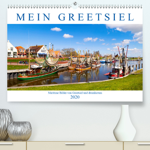 Mein Greetsiel (Premium, hochwertiger DIN A2 Wandkalender 2020, Kunstdruck in Hochglanz) von Dreegmeyer,  Andrea