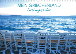 Mein Griechenland – Lieblingsplätze (Wandkalender 2021 DIN A3 quer) von Manz,  Katrin