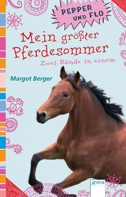 Mein größter Pferdesommer von Berger,  Margot