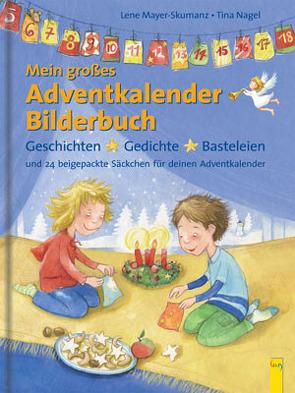 Mein großes Adventkalender-Bilderbuch von Mayer-Skumanz,  Lene, Nagel,  Tina