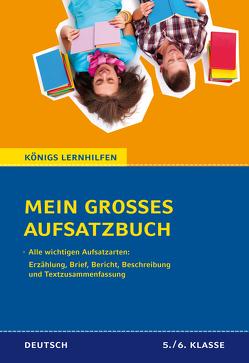 Mein großes Aufsatzbuch – Deutsch 5./6. Klasse. von Friepes,  Christine, Richter,  Annett
