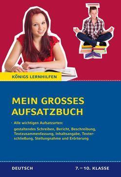 Mein großes Aufsatzbuch – Deutsch 7.-10. Klasse. von Friepes,  Christine, Richter,  Annett