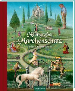 Mein großer Märchenschatz von Glazer-Naudé,  Ludvik, Wiencirz,  Gerlinde