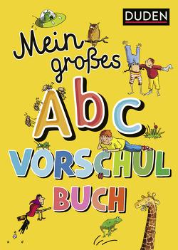 Mein großes Abc-Vorschulbuch von Holzwarth-Raether,  Ulrike, Müller-Wolfangel,  Ute, Scholz,  Barbara