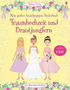 Mein großes Anziehpuppen-Stickerbuch: Traumhochzeit und Brautjungfern von Baggott,  Stella, Bowman,  Lucy, Calvert-Weyant,  Lynda, Watt,  Fiona