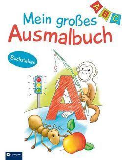 Mein großes Ausmalbuch: Buchstaben von Kaufmann,  Astrid