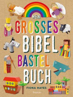 Mein großes Bibel-Bastelbuch von Hahn,  Jennifer, Hayes,  Fiona