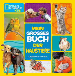 Mein großes Buch der Haustiere von Hughes,  Catherine D.