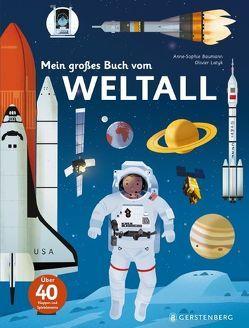 Mein großes Buch vom Weltall von Bachhausen,  Ursula, Baumann,  Anne-Sophie, Latyk,  Olivier