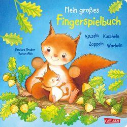 Mein großes Fingerspielbuch: Kitzeln, Kuscheln, Zappeln, Wackeln von Ahle,  Florian, Gruber,  Denitza