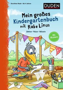 Mein großes Kindergartenbuch mit Rabe Linus von Leberer,  Sigrid, Leuchtenberg,  Stefan, Raab,  Dorothee