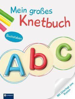 Mein großes Knetbuch: Buchstaben von Kaufmann,  Astrid