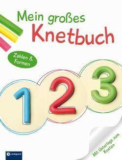 Mein großes Knetbuch: Zahlen und Formen von Fischer,  Anke